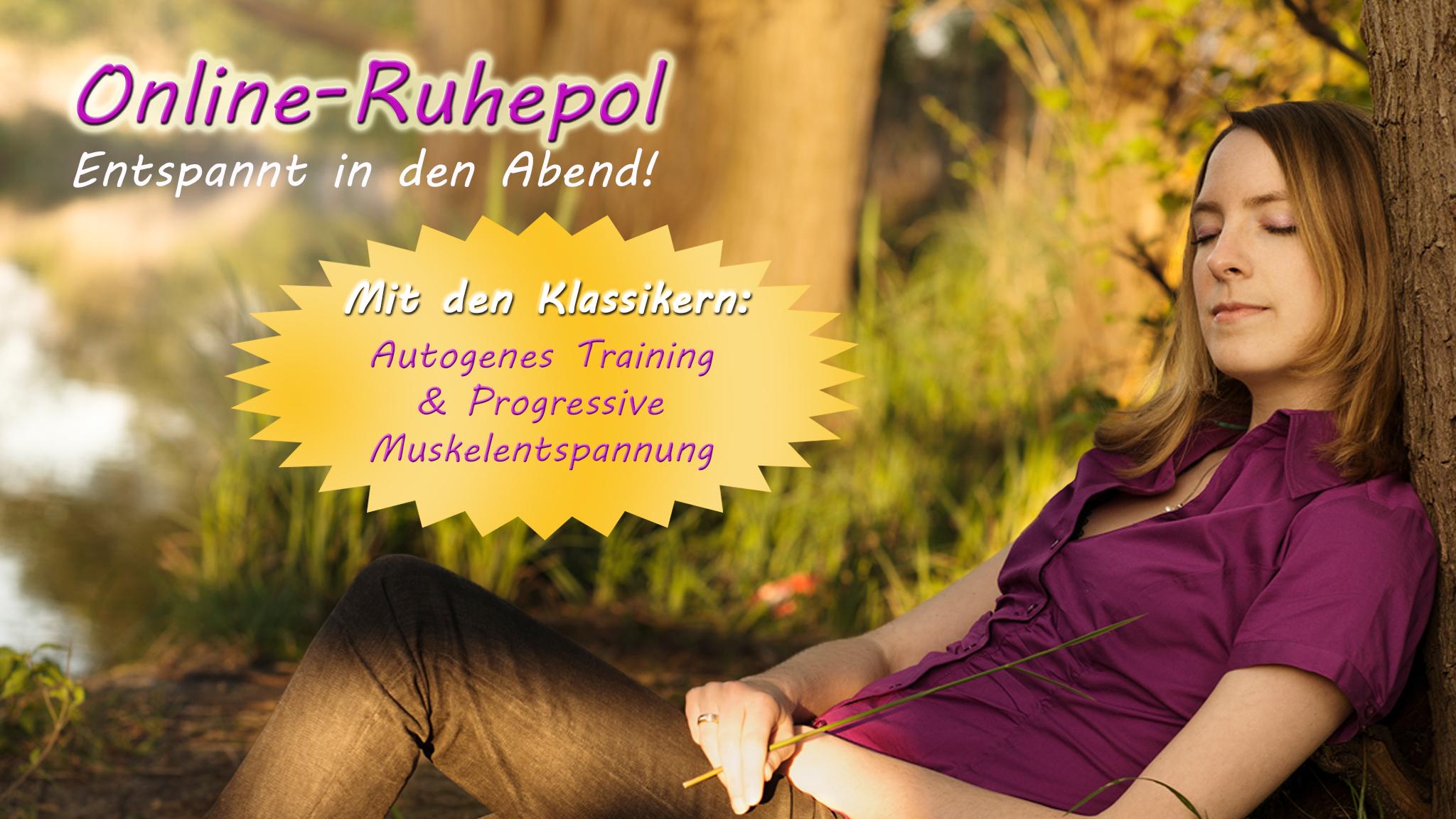 Online-Ruhepol; Entspannung, Stressbewältigung; Autogenes Training; Progressive Muskelentspannung